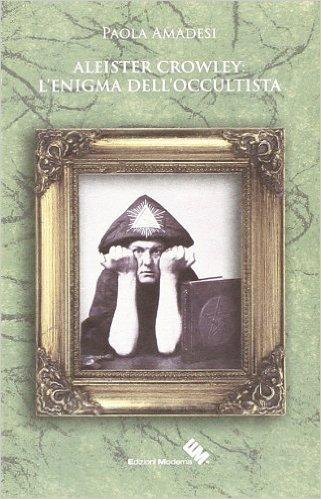 Aleister Crowley: l'enigma dell'occultista