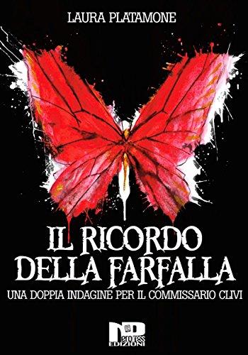 Il ricordo della farfalla:  Una doppia indagine per il commissario Clivi