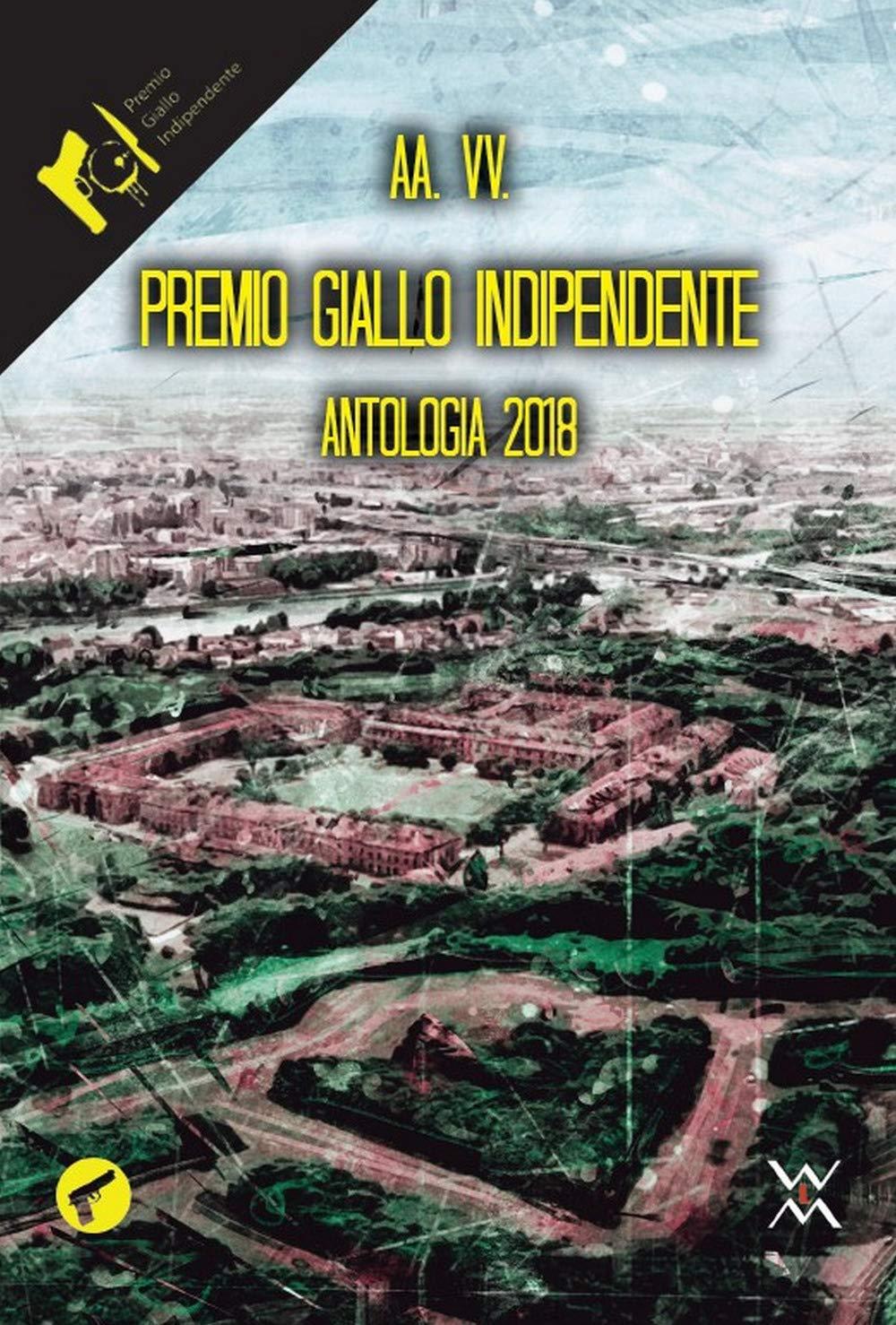 Premio Giallo indipendente. Antologia 2018