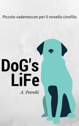 dogs-life-piccolo-vademecum-per-aspiranti-cinofili.jpg