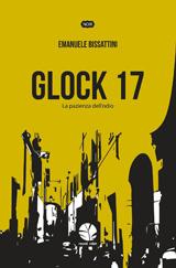 Glock 17. La pazienza dell'odio