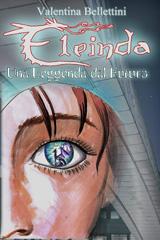 Eleinda - Una Leggenda dal Futuro (Eleinda #1)