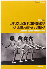 L'Apocalisse postmoderna tra letteratura e cinema. Catastrofi, oggetti, metropoli, corpi