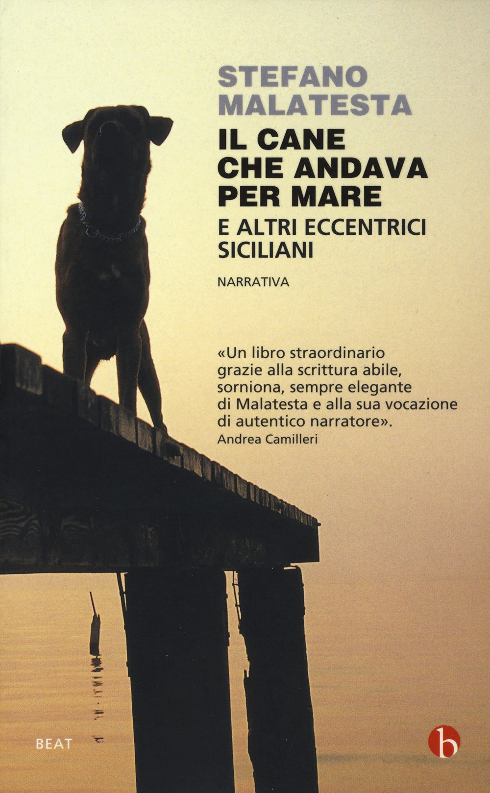 Il cane che andava per mare: e altri eccentrici siciliani